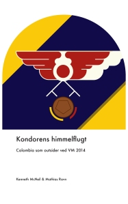 Flight of the Condor: Colombia as outsiders at the 2014 World Cup cover art by Marcus Marritt